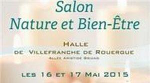 16-17 Mai 2015 : Salon Nature & Bien-Être à Villefranche de Rouergue