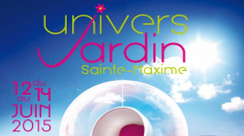 12-14 Juin 2015 : Salon Univers Jardin, art de vivre à Saint Maxime