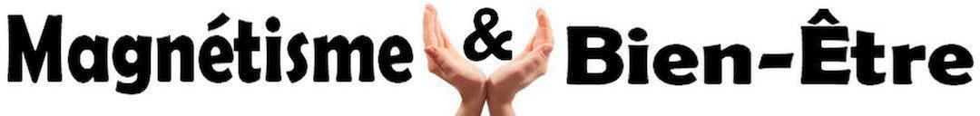 Magnétisme et  Bien-être