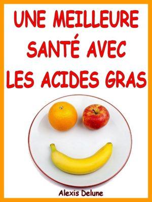 Une meilleure santé avec les acides gras